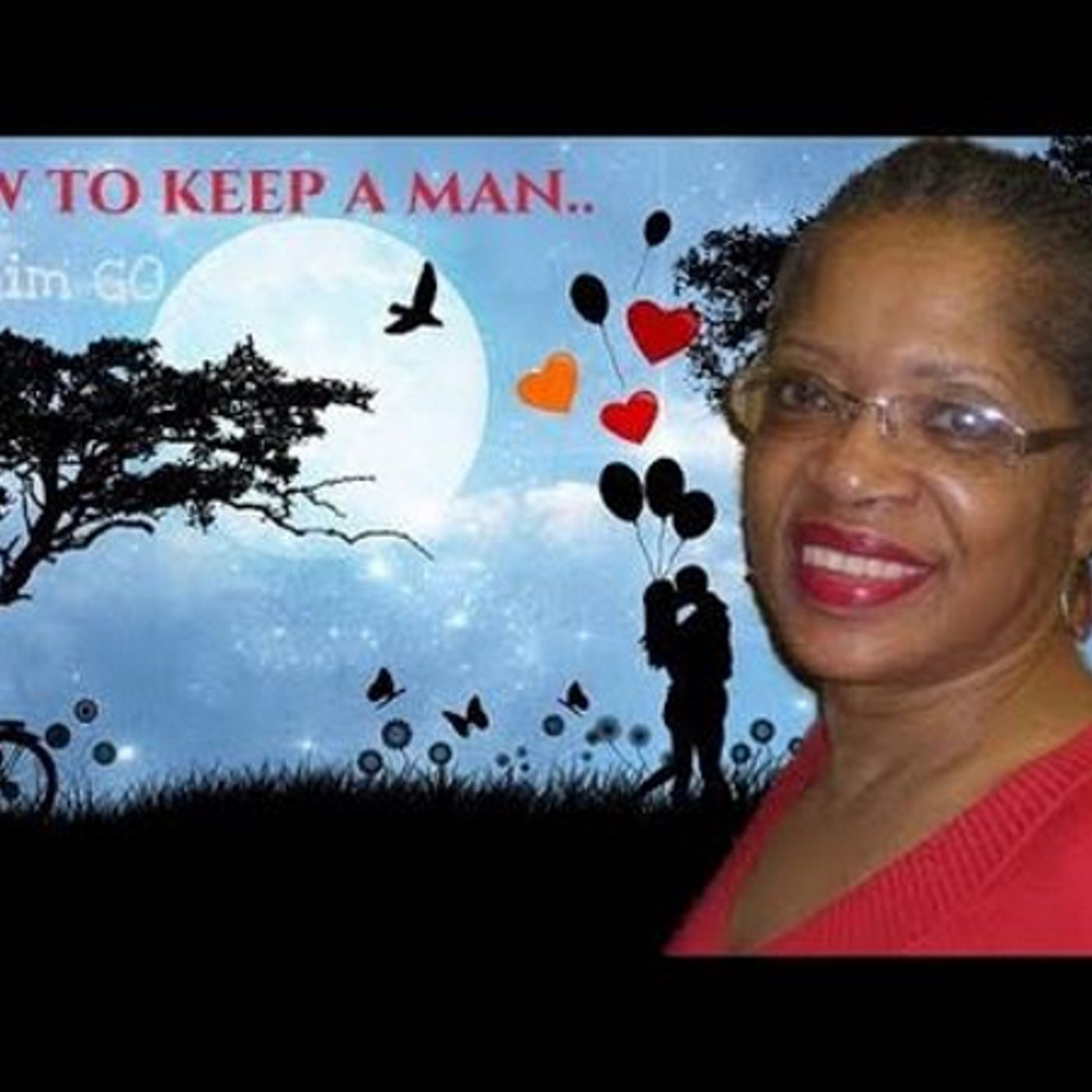 If You Want To Keep A Man, Let Him Go!   - Joyce Fields