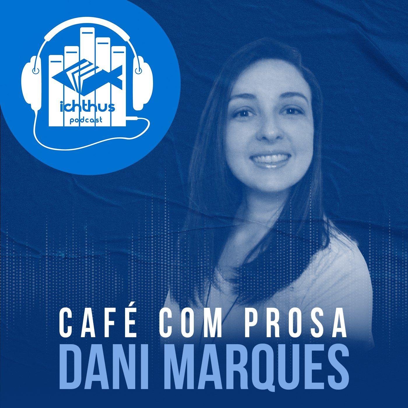 Dani Marques | Café com prosa