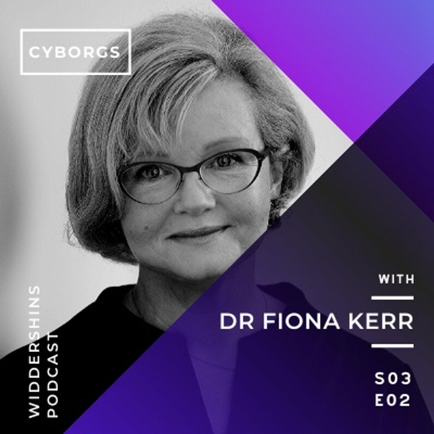 S03E02 - Dr Fiona Kerr on Cyborgs