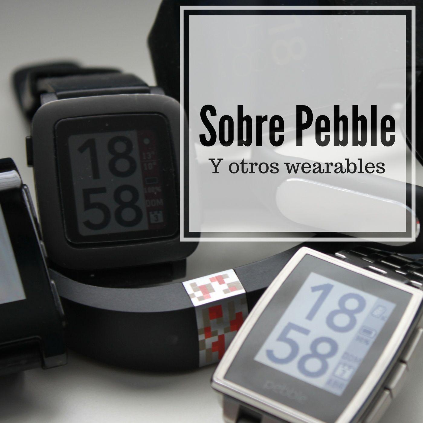 Sobre Pebble y otros wearables