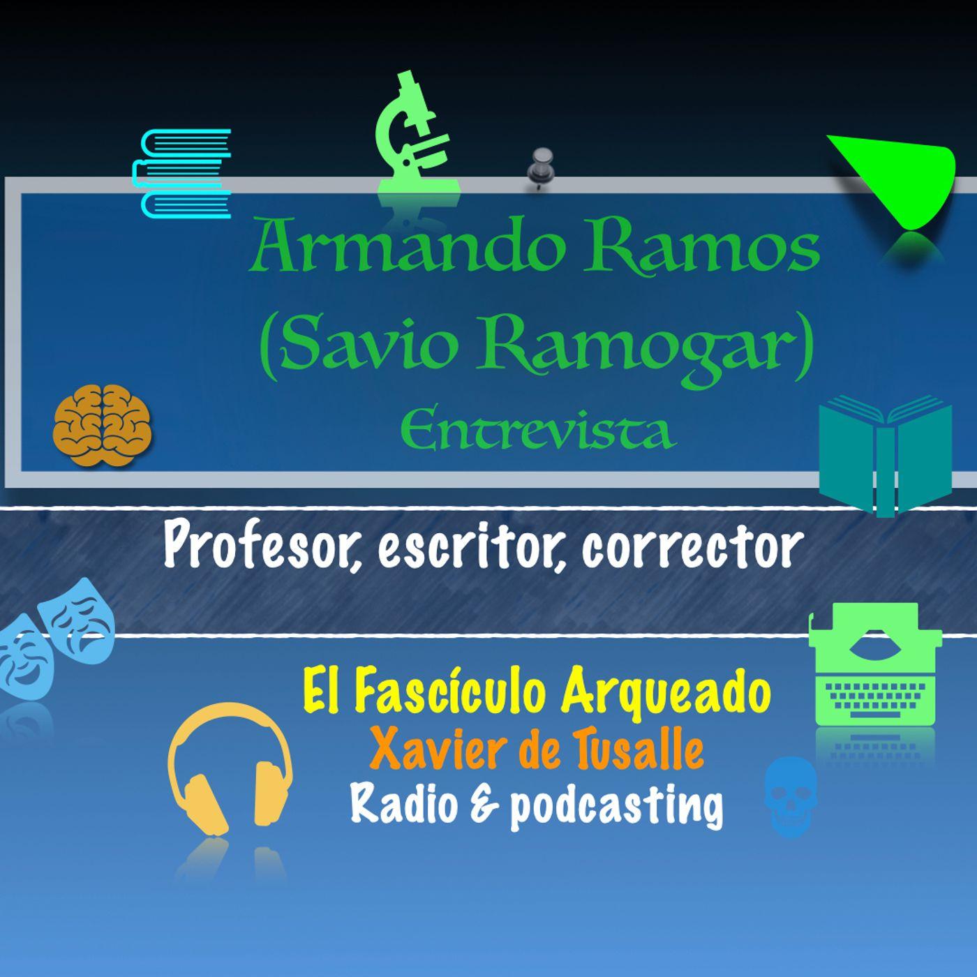 Entrevisto al escritor y profesor Armando Ramos (Savio Ramogar)