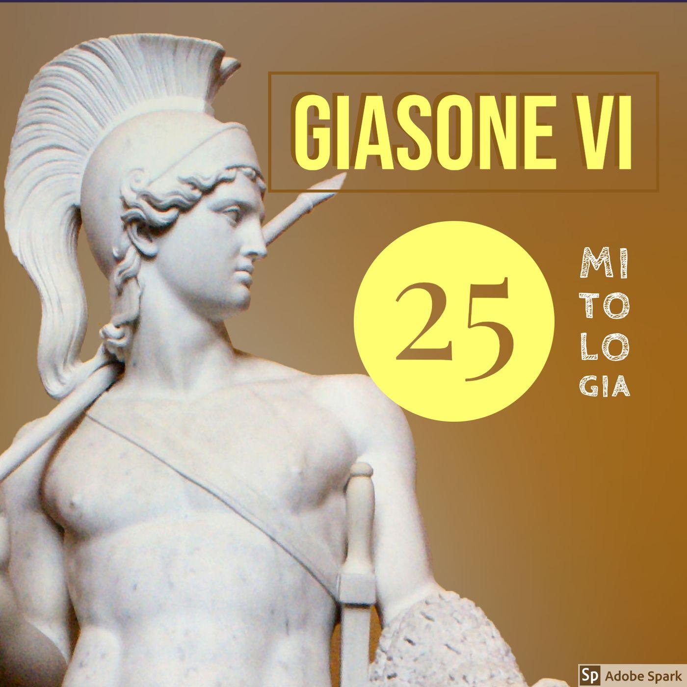 Giasone - VI - Apsirto, Le nozze, Talo, le Sirene e il ritorno a Iolco