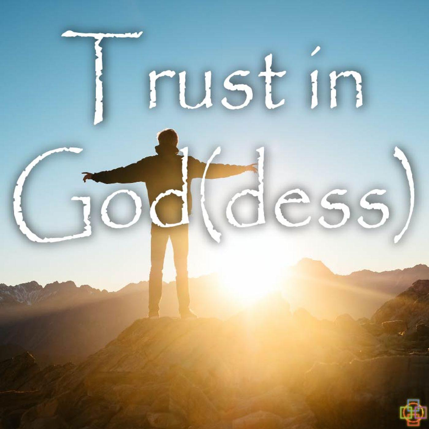 Trust in God(dess)