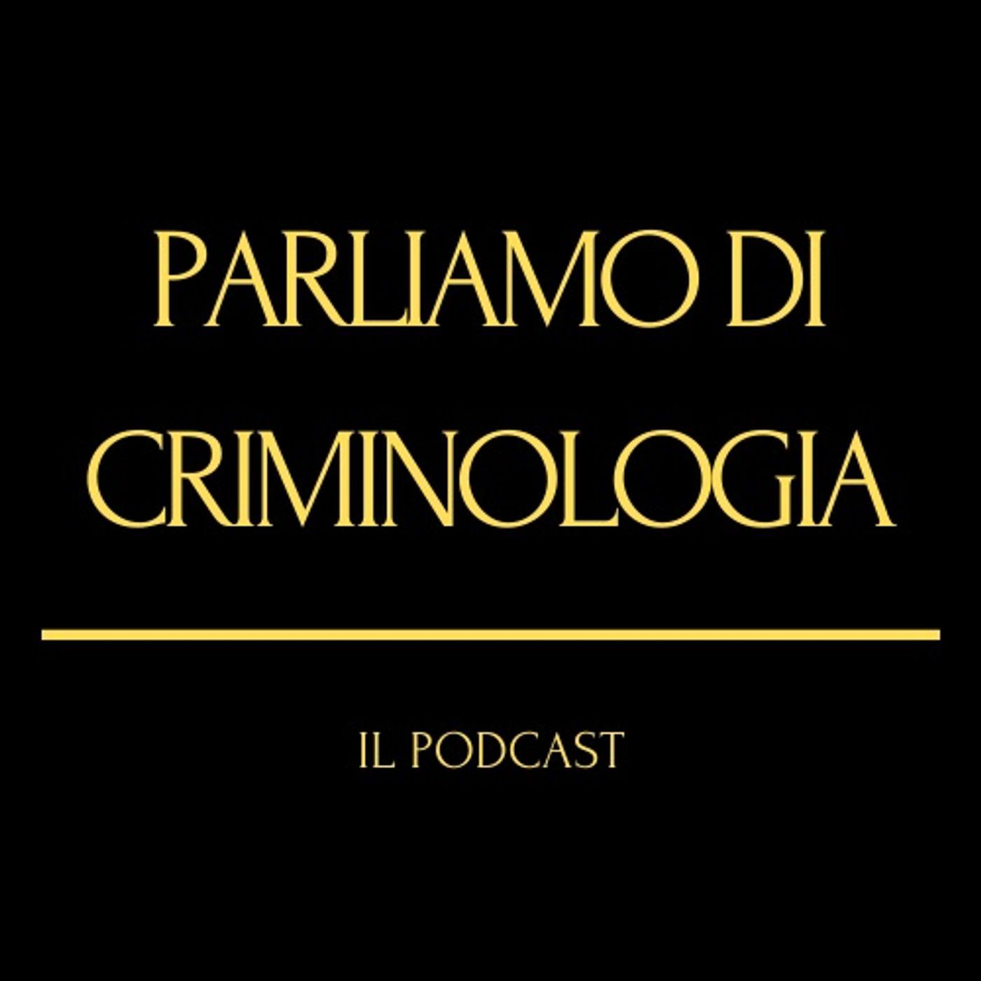 Parliamo di Criminologia