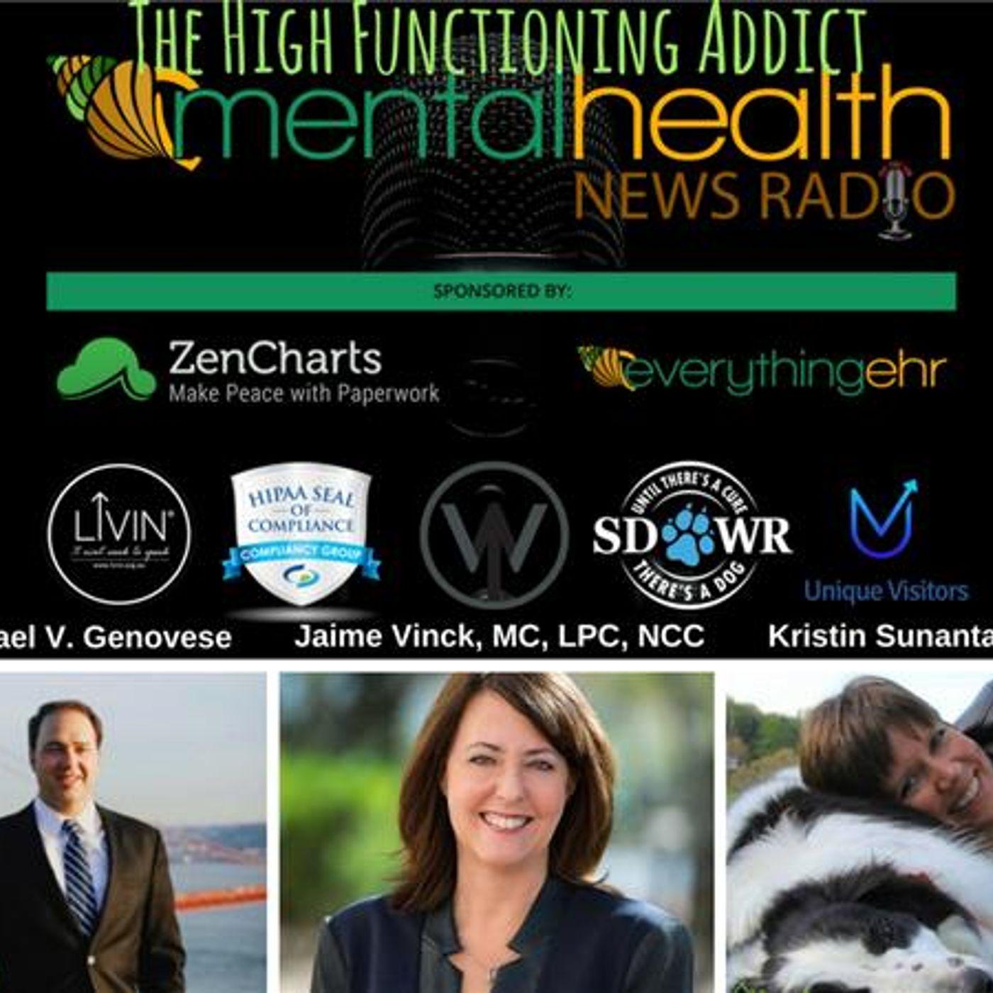 Mental Health News Radio - The High Functioning Addict: Dr. Michael Genovese & Jaime Vinck