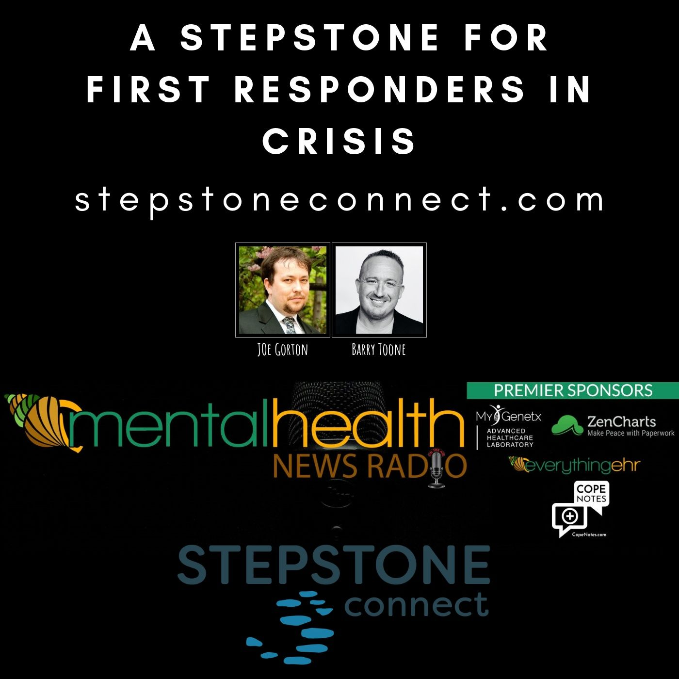 Mental Health News Radio - A Stepstone for First Responders in Crisis with Joe Gorton and Barry Toone