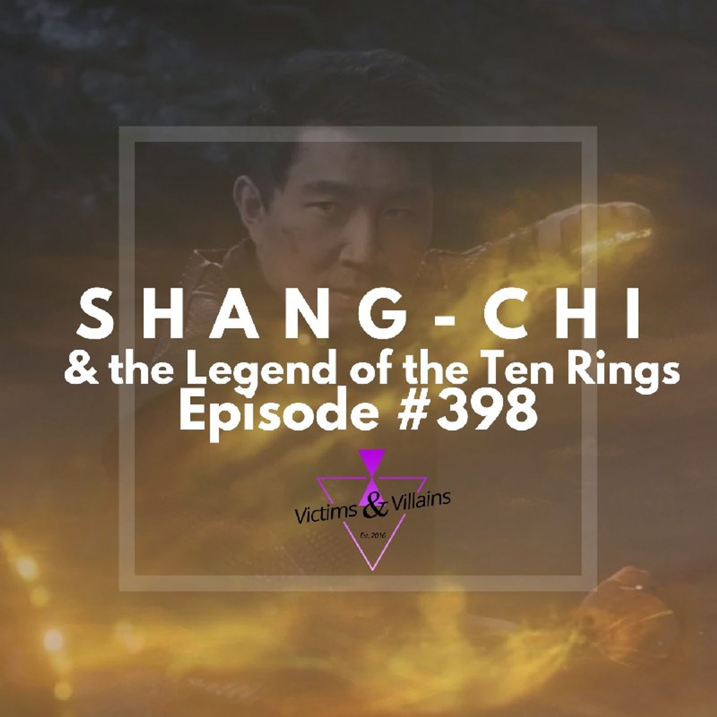 Shang-Chi and the Legends of the Ten Rings (2021)   Victims and Villains #398