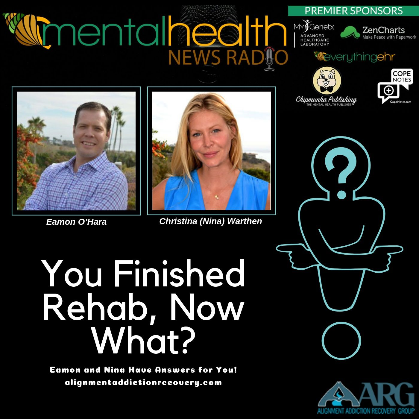 Mental Health News Radio - You Finished Rehab, Now What? Eamon and Nina Have Answers For You!