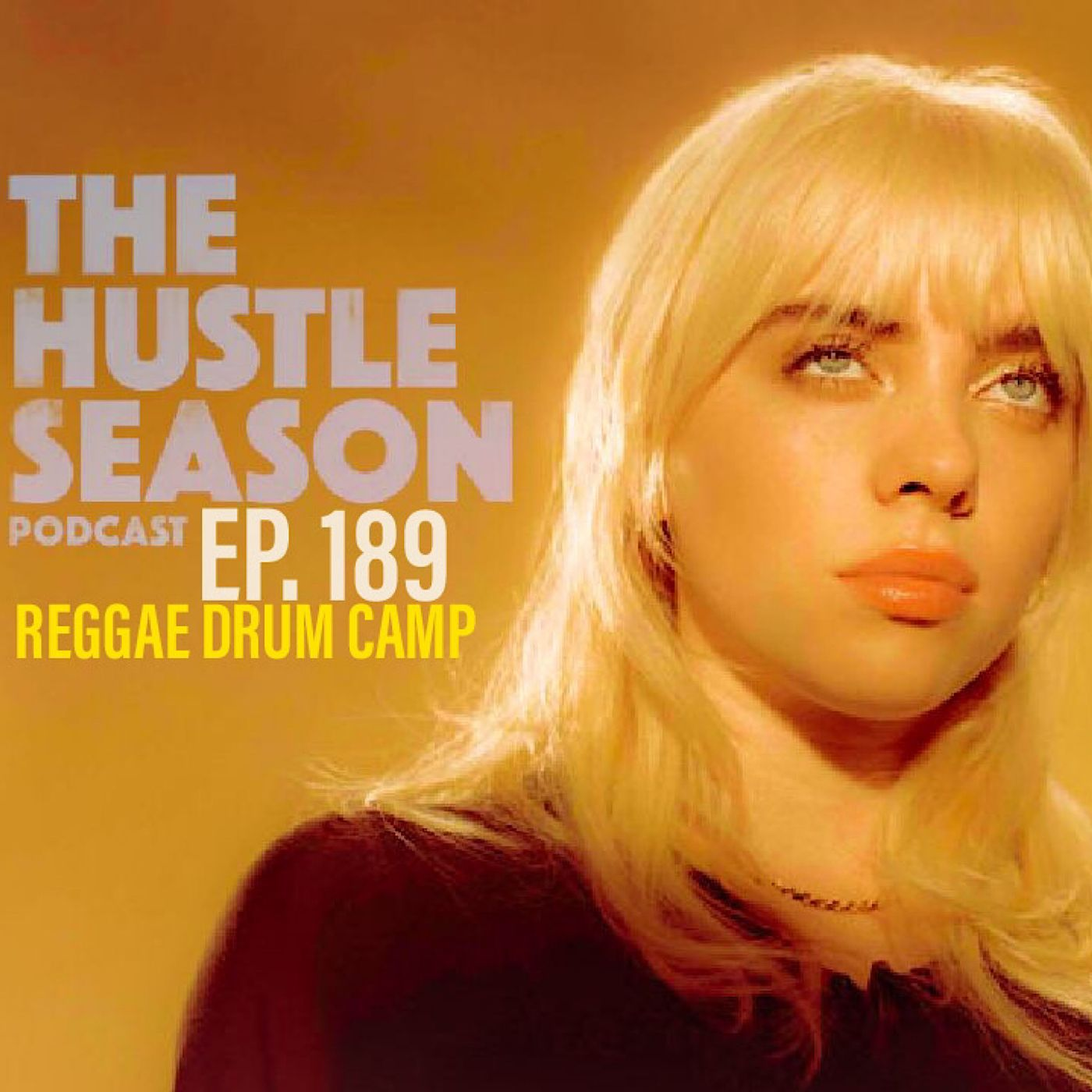 The Hustle Season: Ep. 189 Reggae Drum Camp