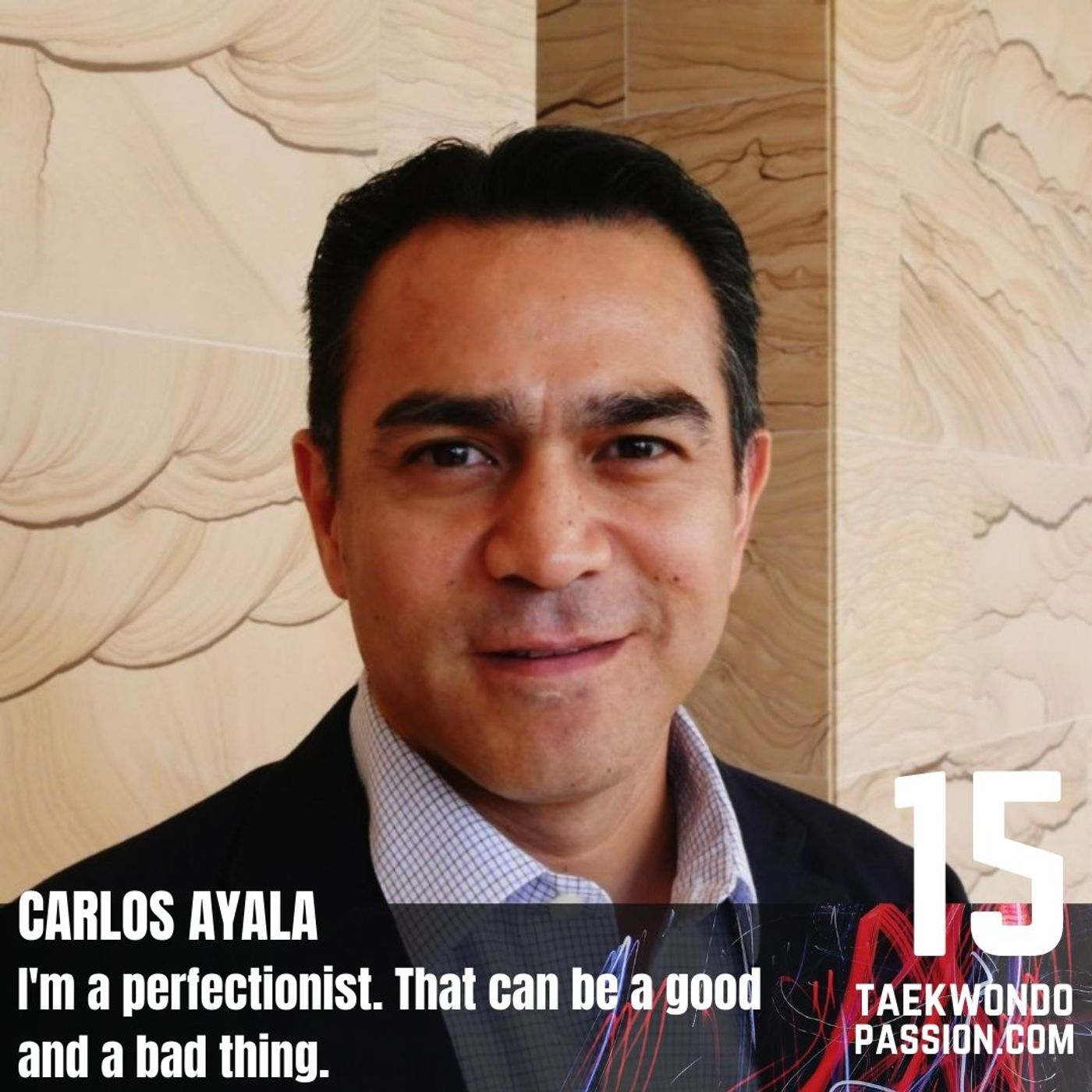Carlos Ayala - I'm a perfectionst. That can be a good and a bad thing.