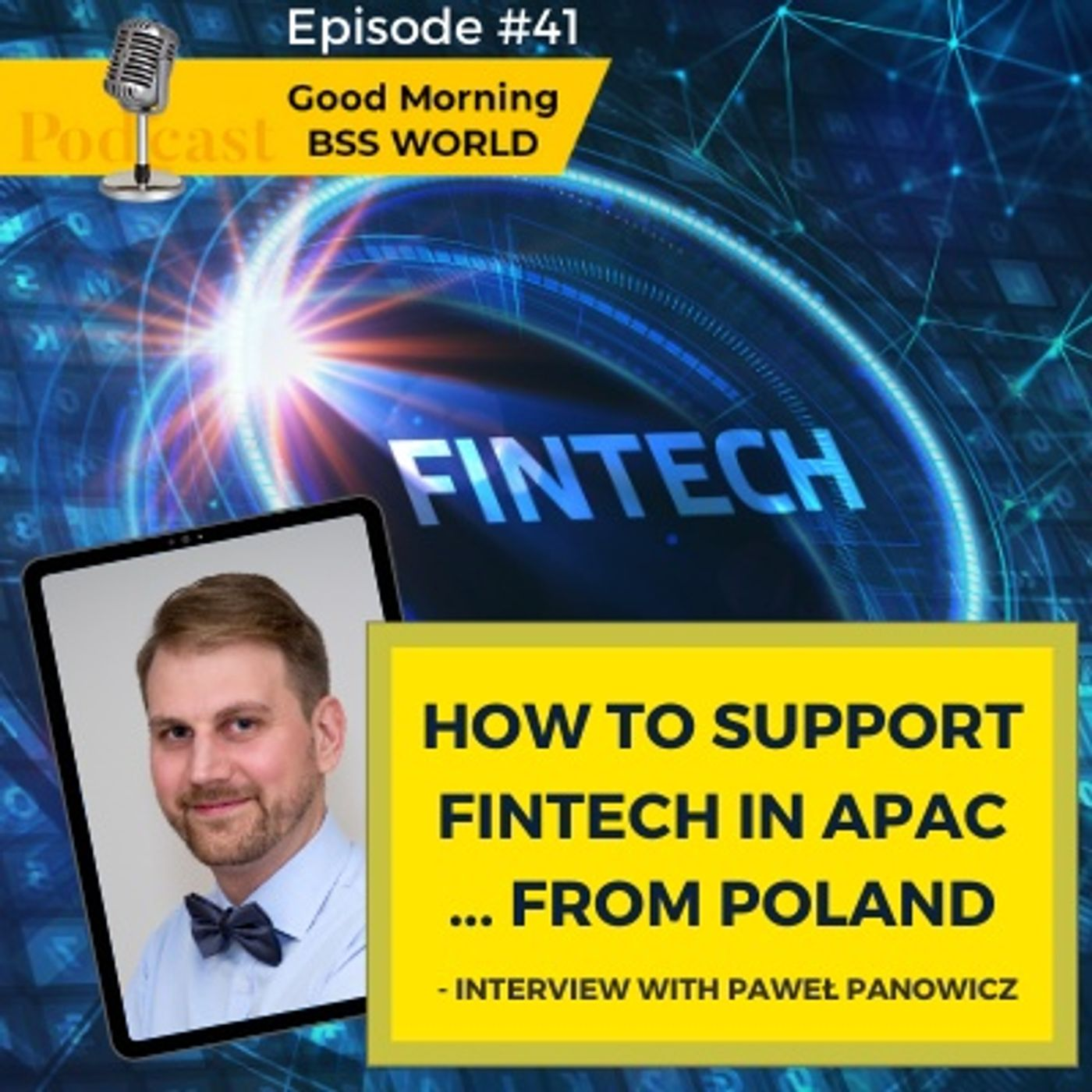 #41 How to support FinTech in APAC ... from Poland - interview with Pawel Panowicz