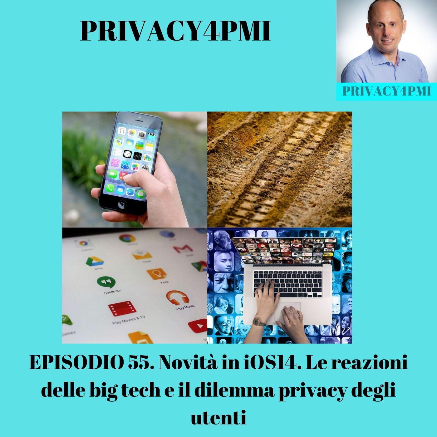 EPISODIO 55. Novità in iOS14. Le reazioni delle big tech e il dilemma privacy degli utenti