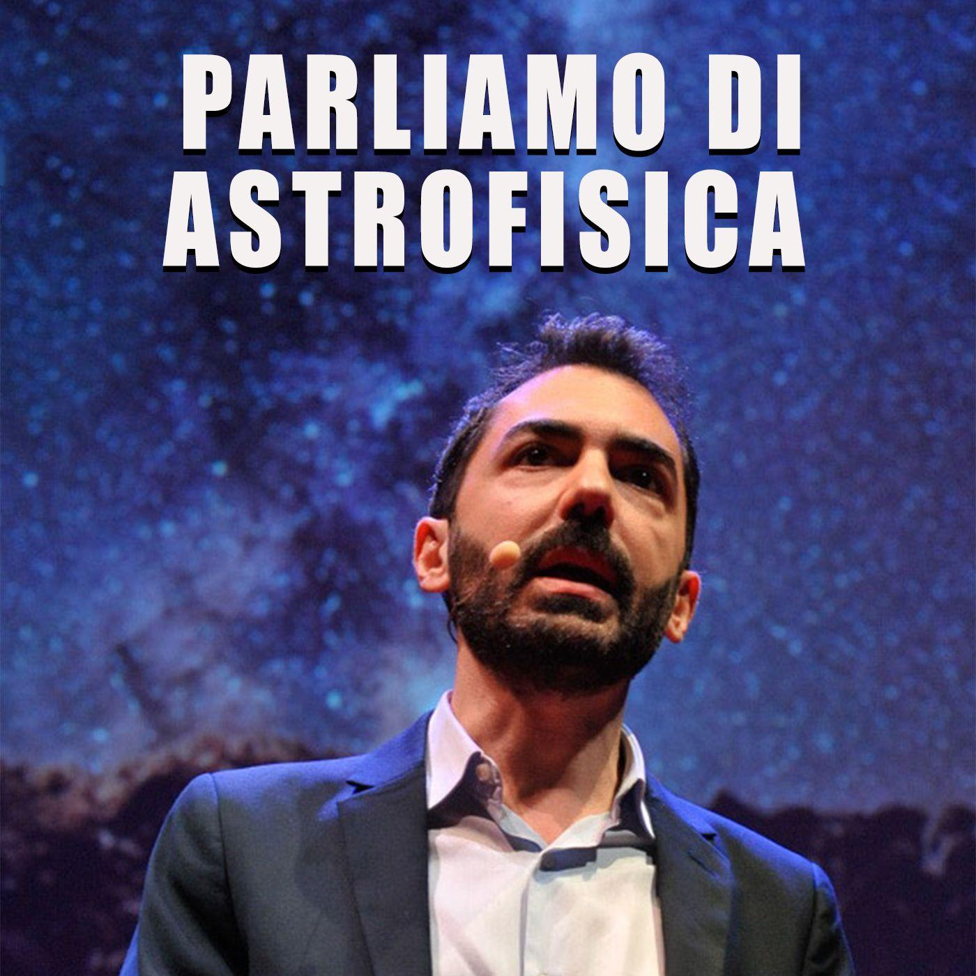 Astrofisica e viaggi spaziali con Amedeo Balbi