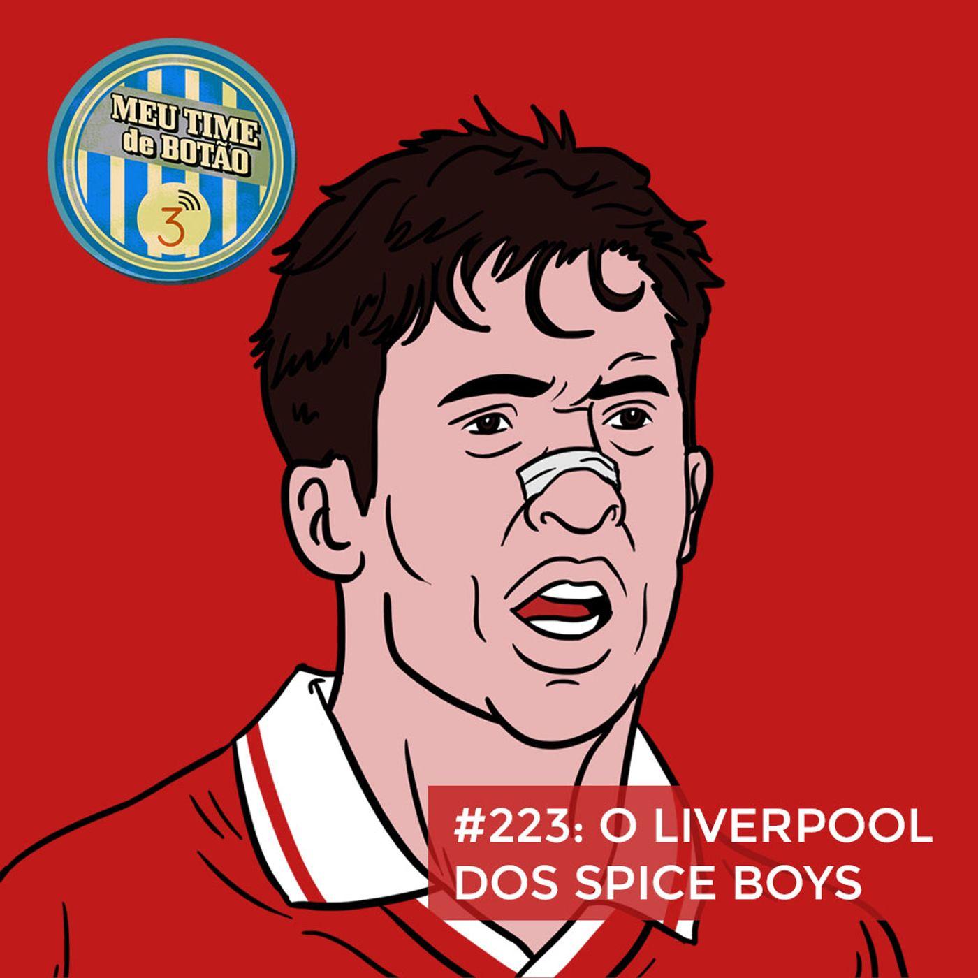 Botão #223 O Liverpool dos Spice Boys