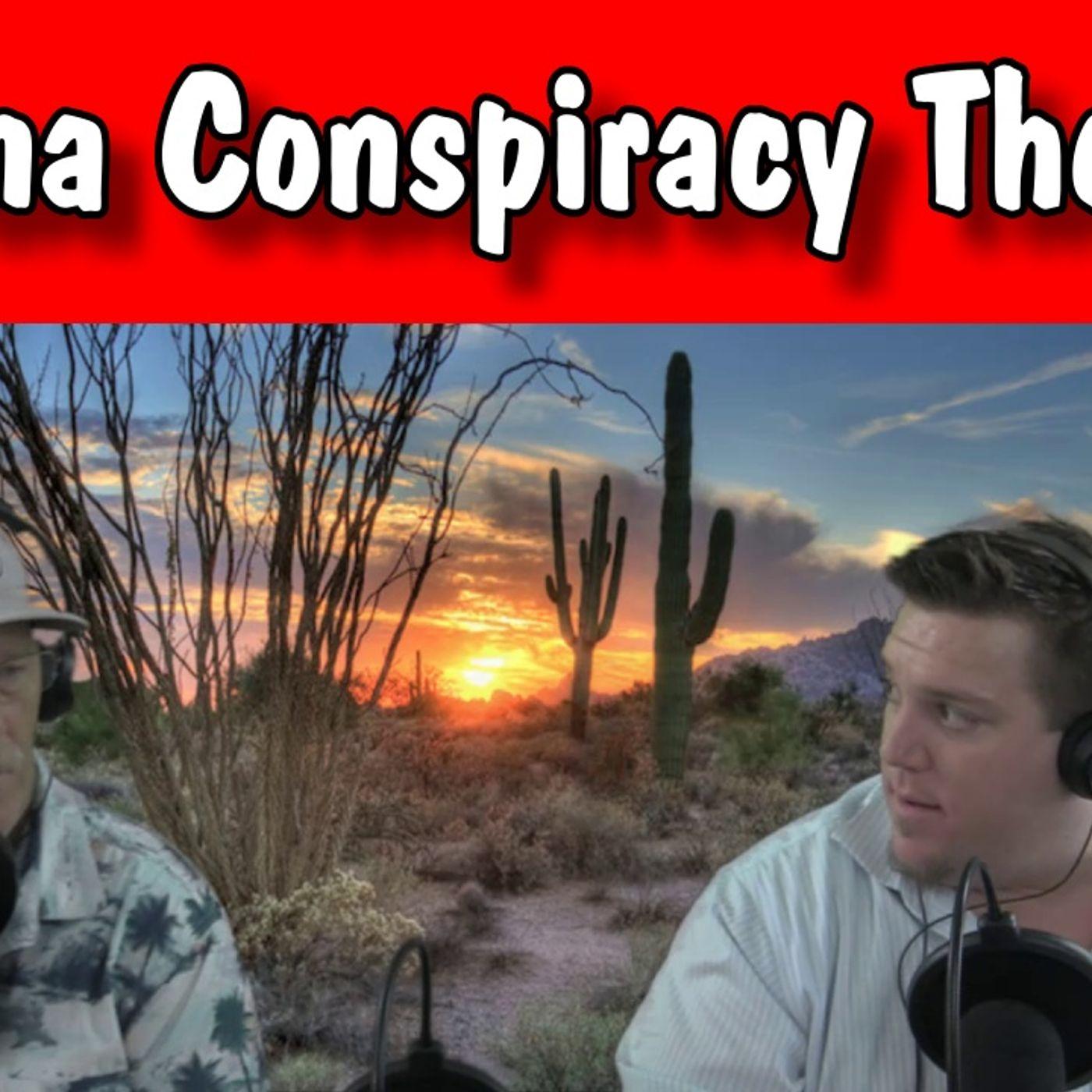 Arizona Conspiracy Theories & Everyday Living, with Rob & Derek, Arizona Talk Radio 60