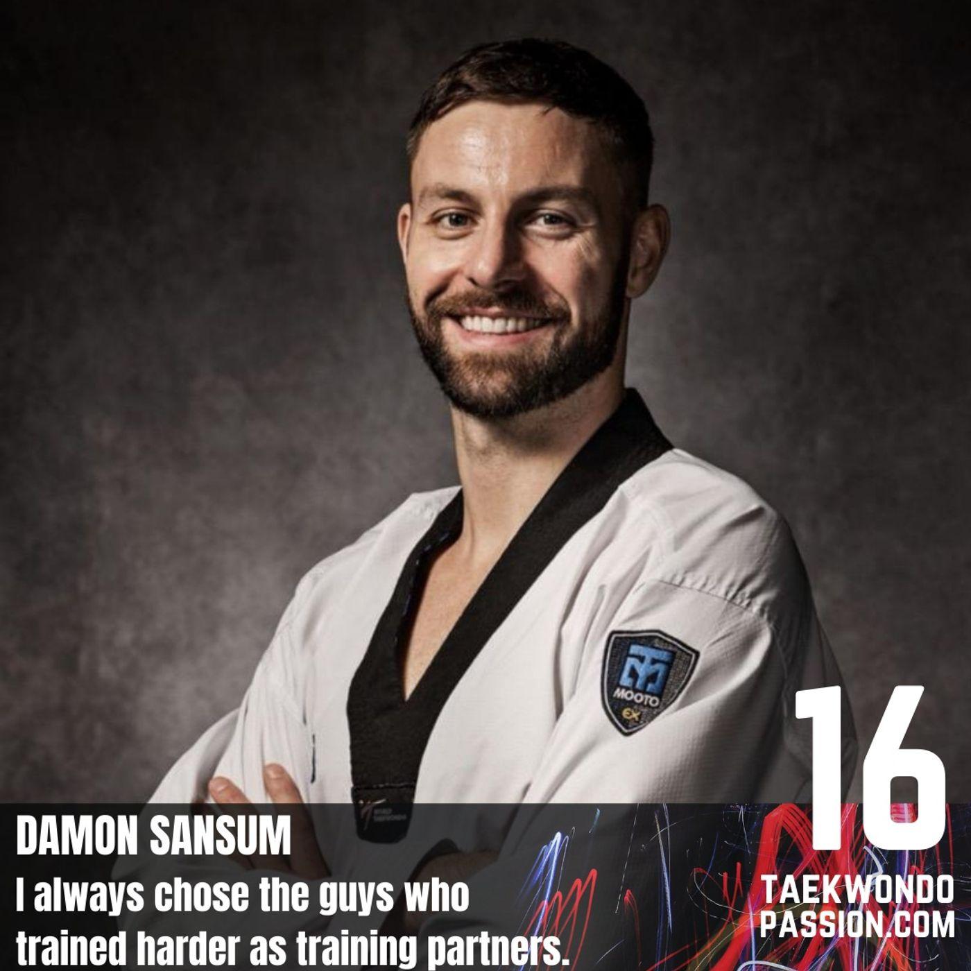 Damon Sansum: I always chose the guys who trained harder as training partners