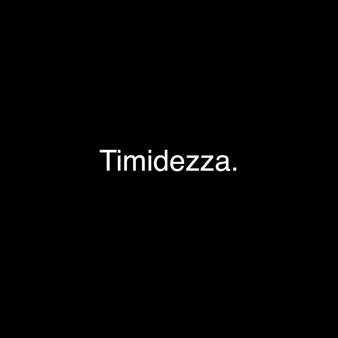 Timidezza.