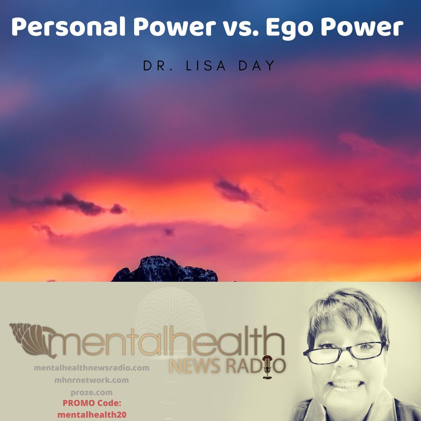 Mental Health News Radio - Personal Power vs. Ego Power