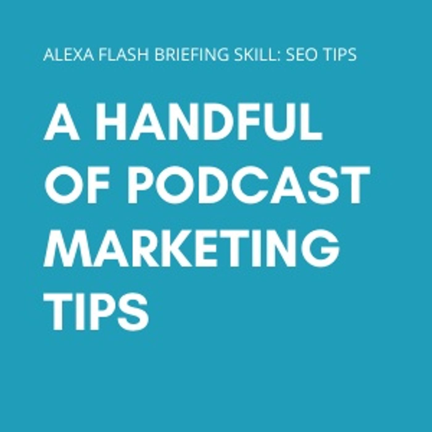 A handful of podcast marketing tips