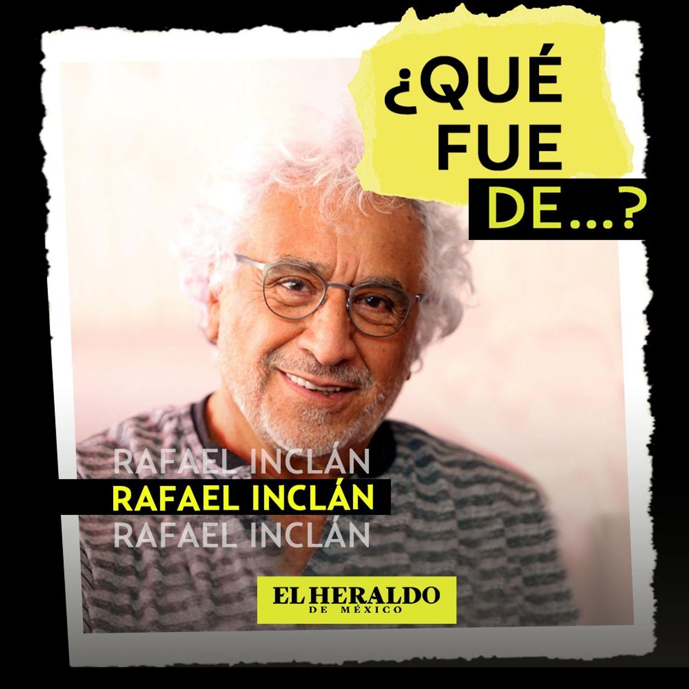 ¿Qué fue de...? Rafael Inclán