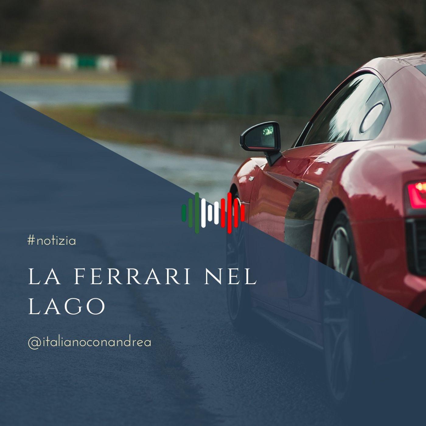 276. NOTIZIA: La Ferrari nel lago
