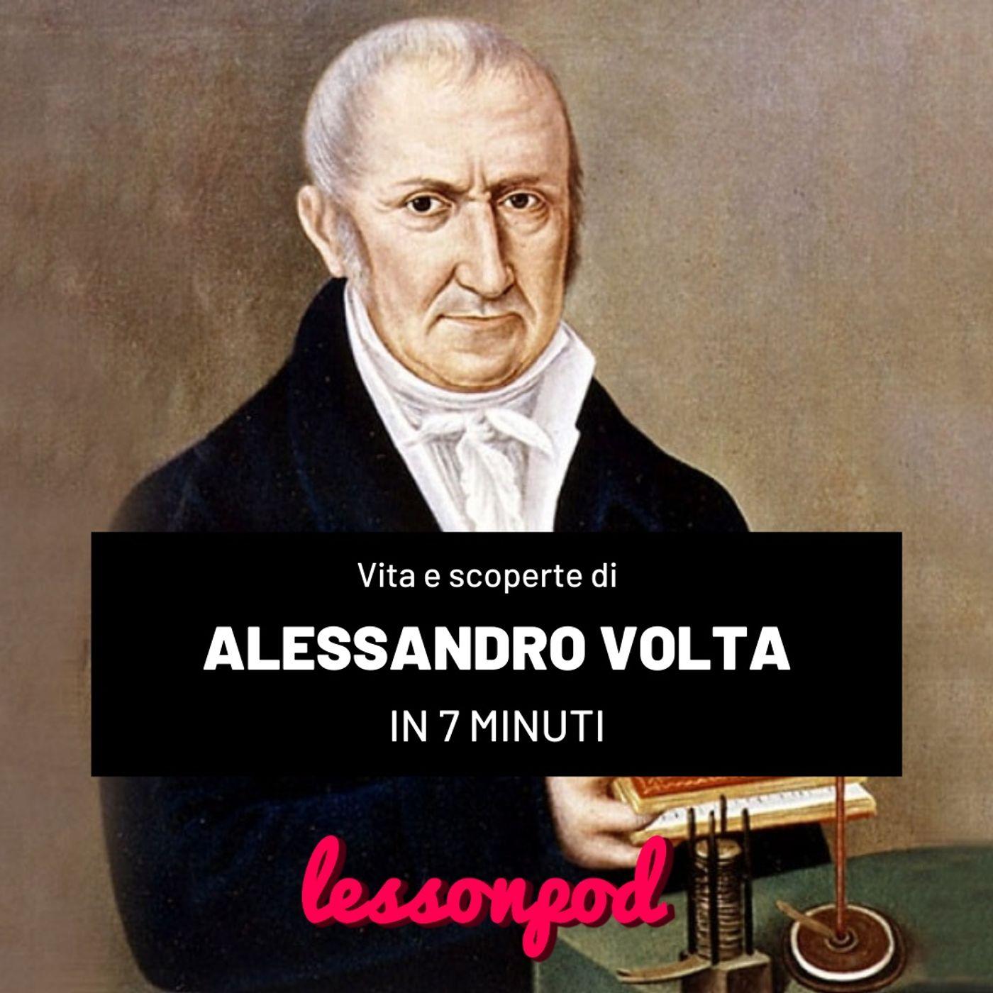 Alessandro Volta e le sue scoperte in 7 minuti