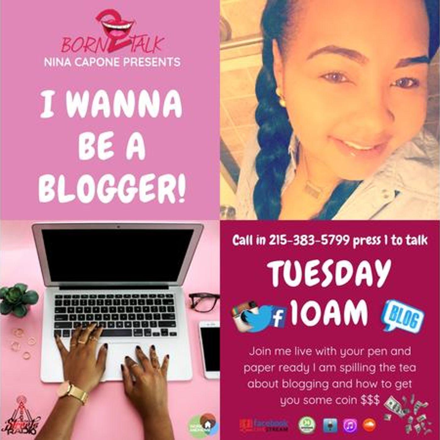 I wanna be a Blogger!