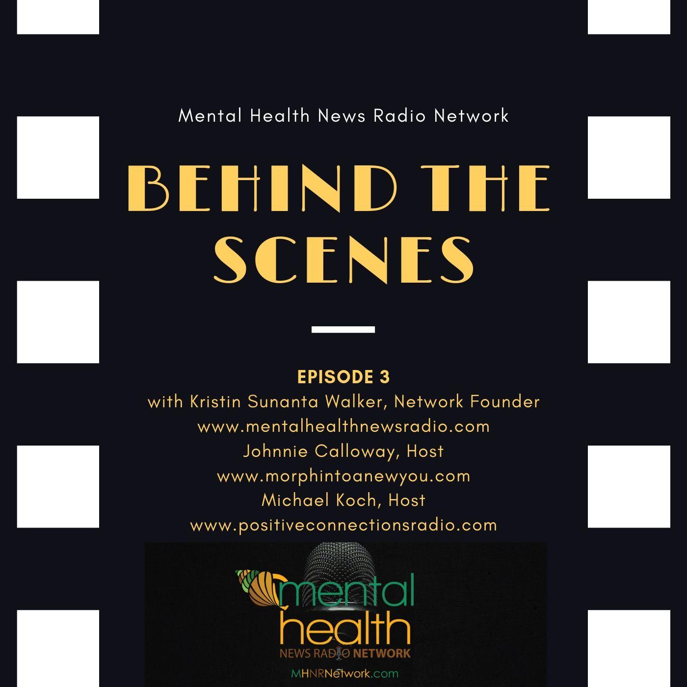 Mental Health News Radio - Behind The Scenes: Episode 3