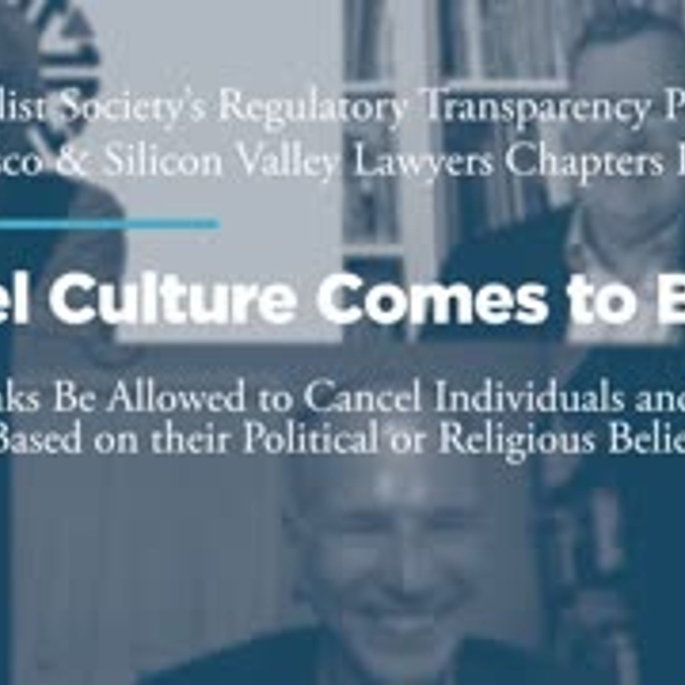 Cancel Culture Comes to Bank: Should Banks Be Allowed to Cancel Individuals and Industries Based on their Political or Religious Beliefs?