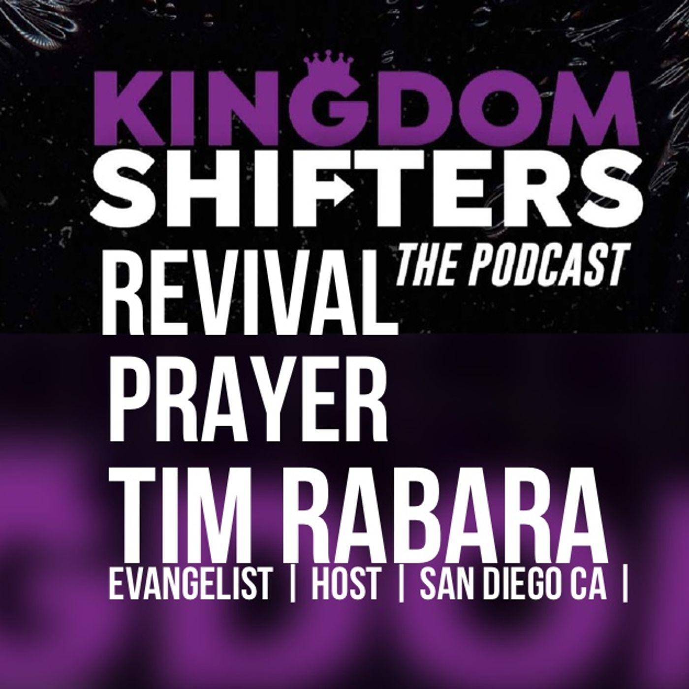 Kingdom Shifters The Podcast : The Healing Of Jesus Evangelist Tim Rabara