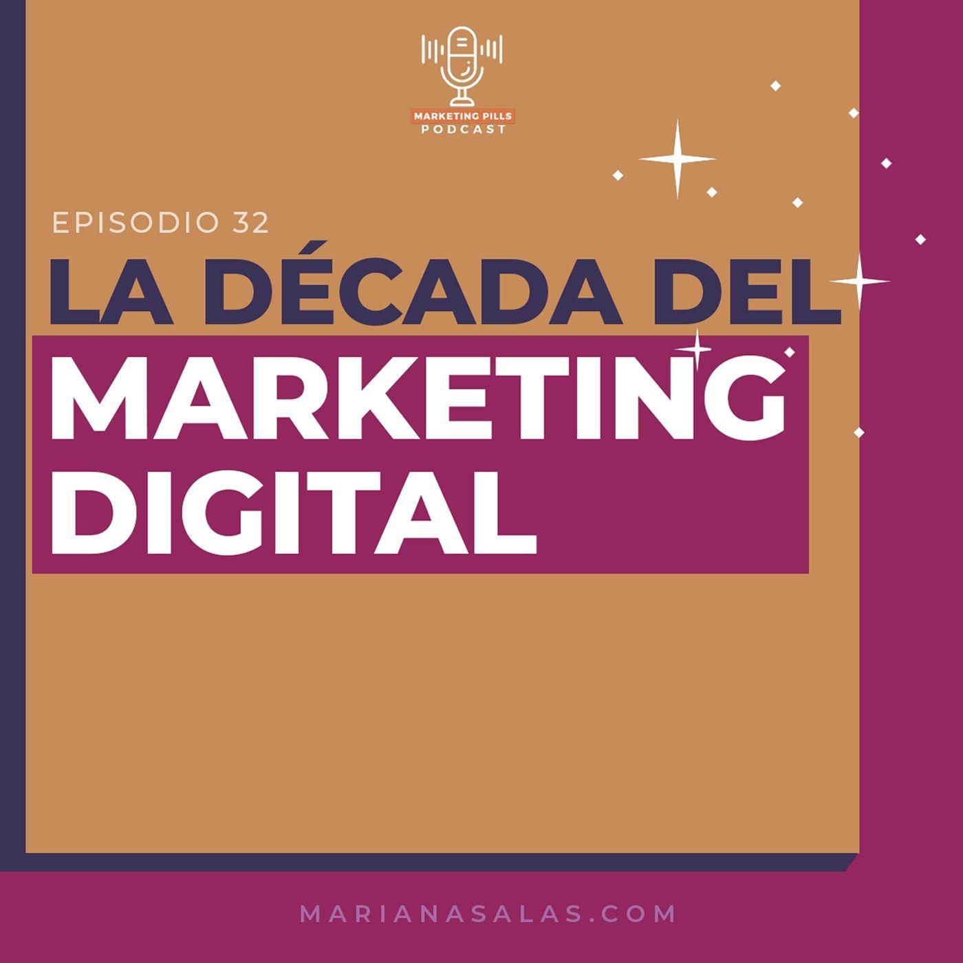 ⚡Episodio 32 - La Década Del Marketing Digital