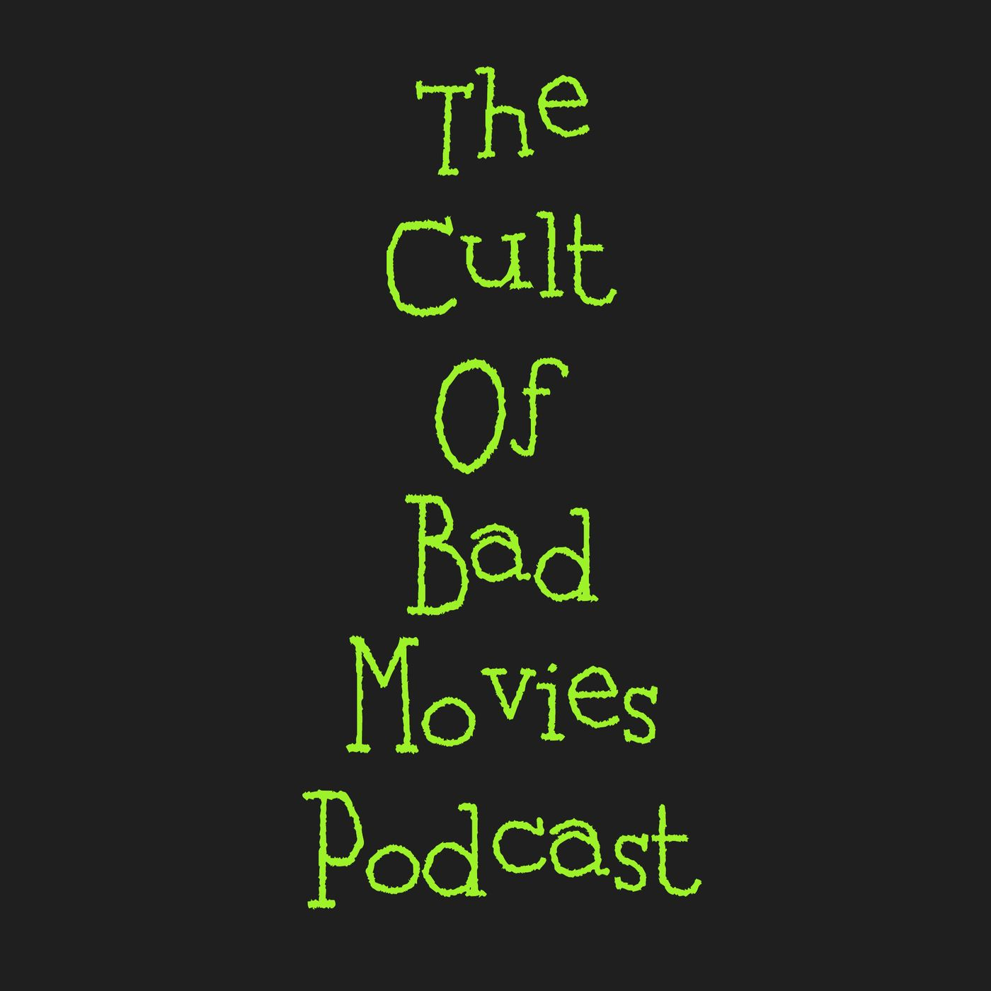 The Cult of Bad Movies Podcast