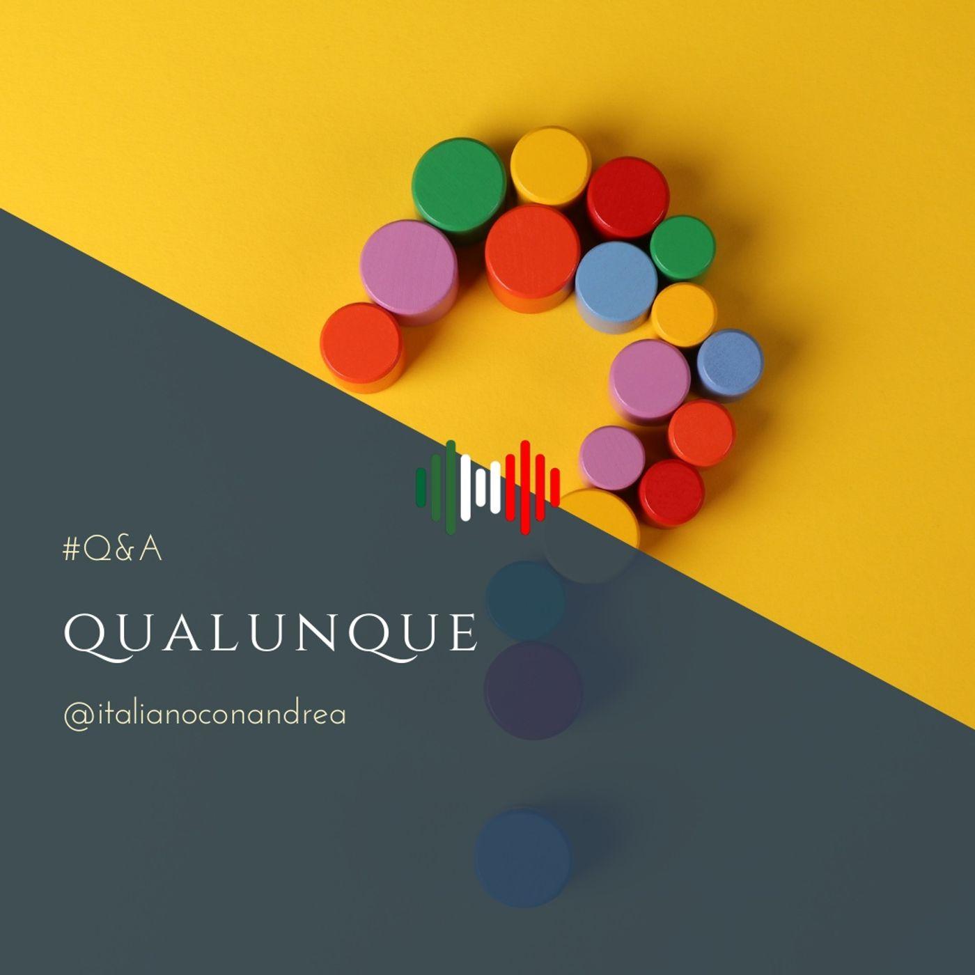 264. Q&A: Qualunque