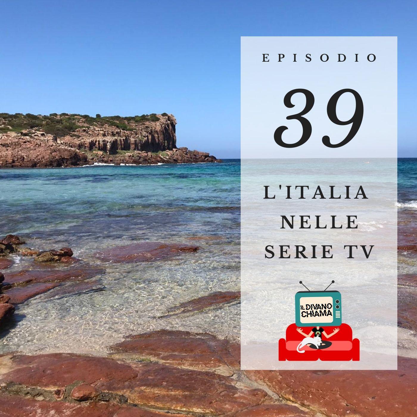 Puntata 39 - L'Italia nelle serie TV