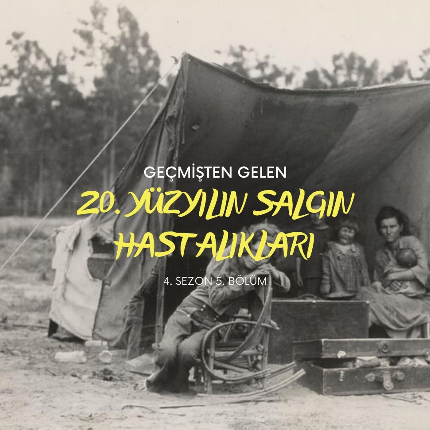 SALGINLAR.05 - Ülkemizin Sağlık Politikaları ve 20. Yüzyılın Salgın Hastalıkları