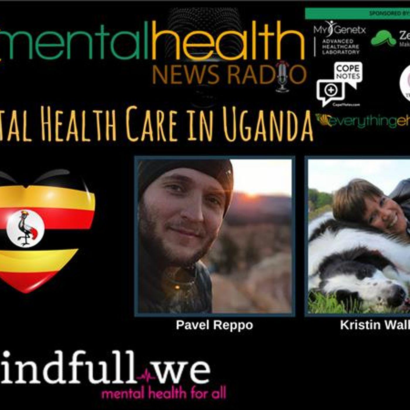Mental Health News Radio - Mental Health Care in Uganda: Pavel Reppo, CEO MindfullWe.org
