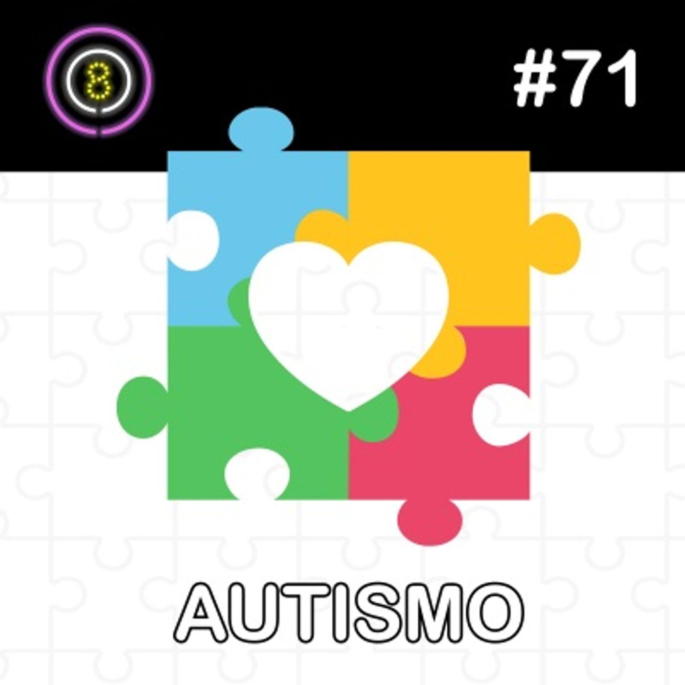 #71 - Autismo