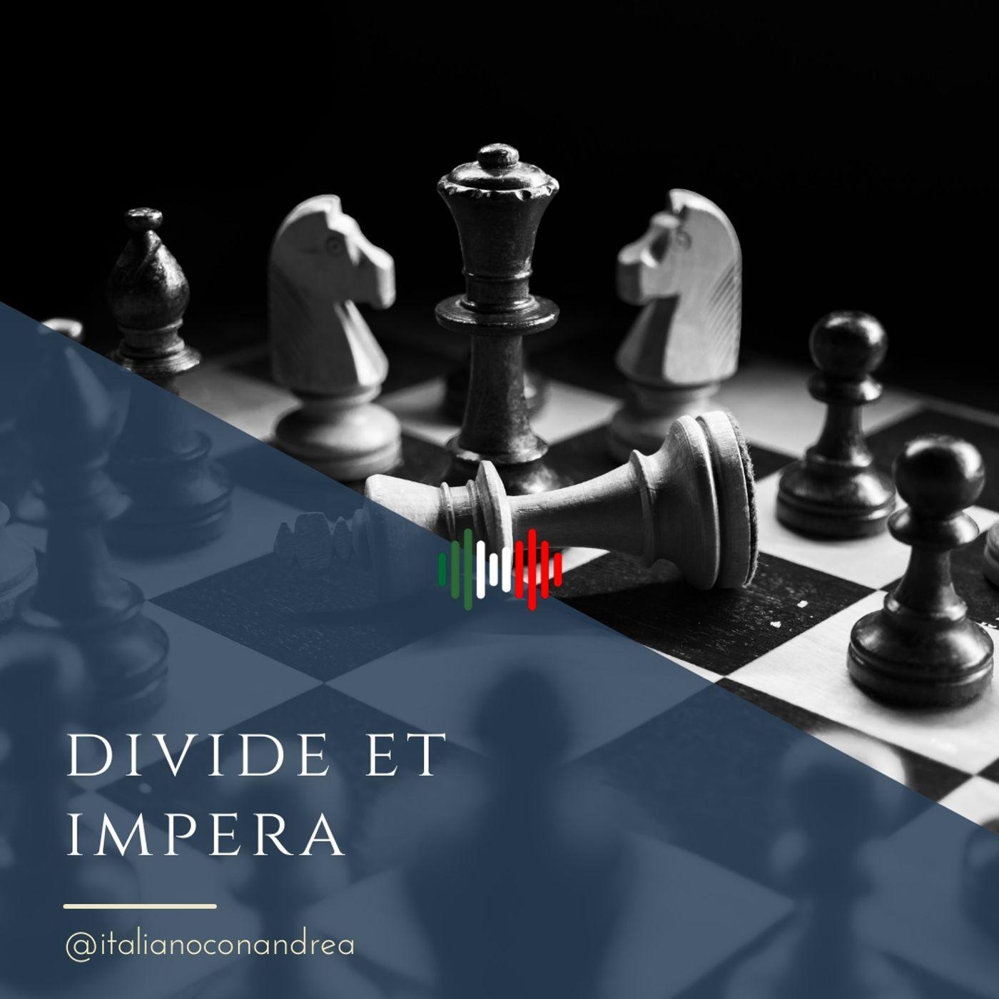 297. ESPRESSIONE: Divide et impera