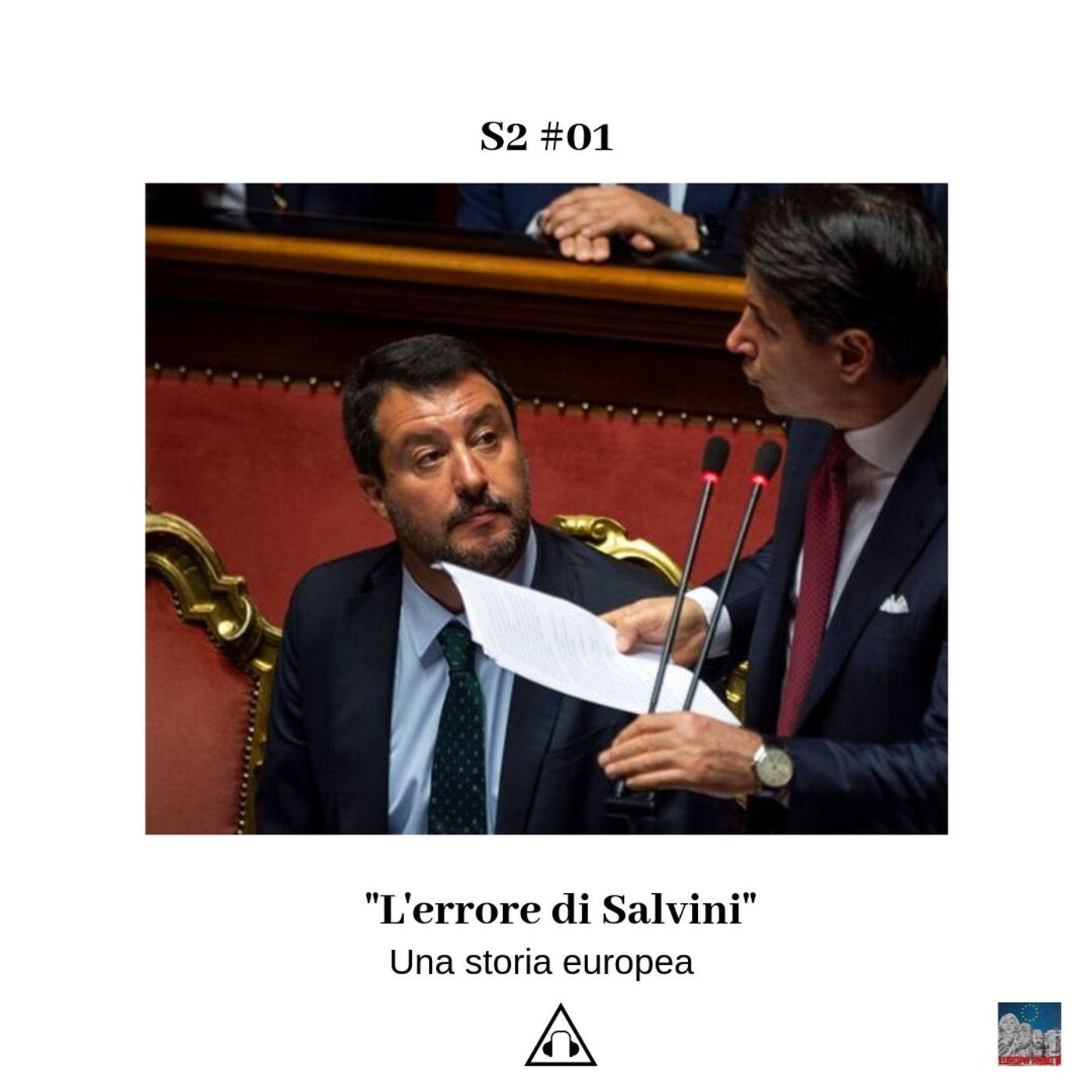 S2 Ep.01 I L'errore di Salvini - Una storia europea