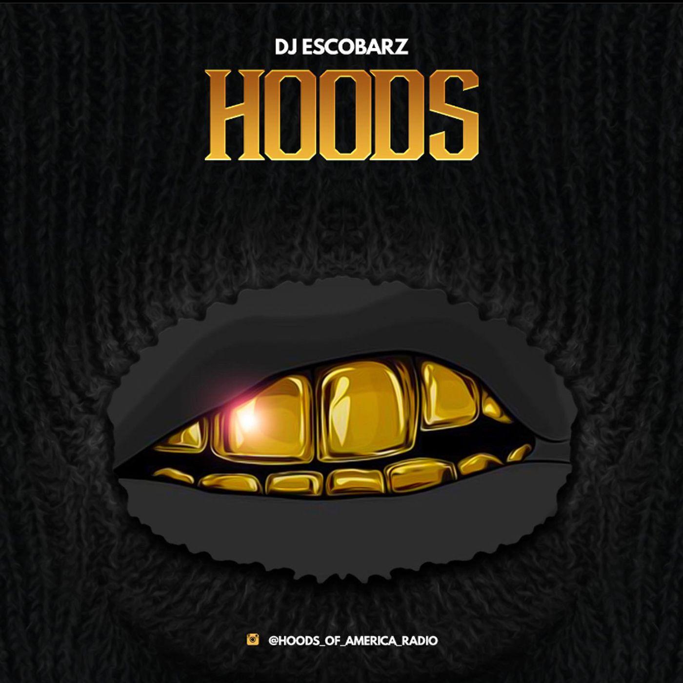 Hoods Of America  With Dj Escobarz