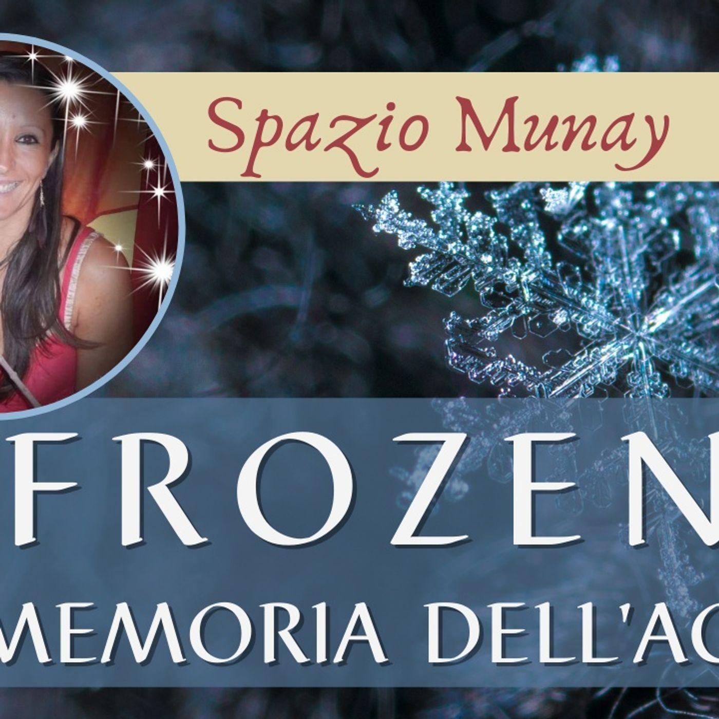 Spazio Munay - con Roberta Tomassini Frozen - La Memoria dell'Acqua Lettura esoterica di Frozen II - il Segreto di Arendelle | Live