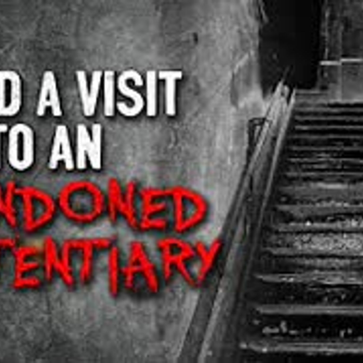 """I paid a visit to an abandoned penitentiary"" Creepypasta"