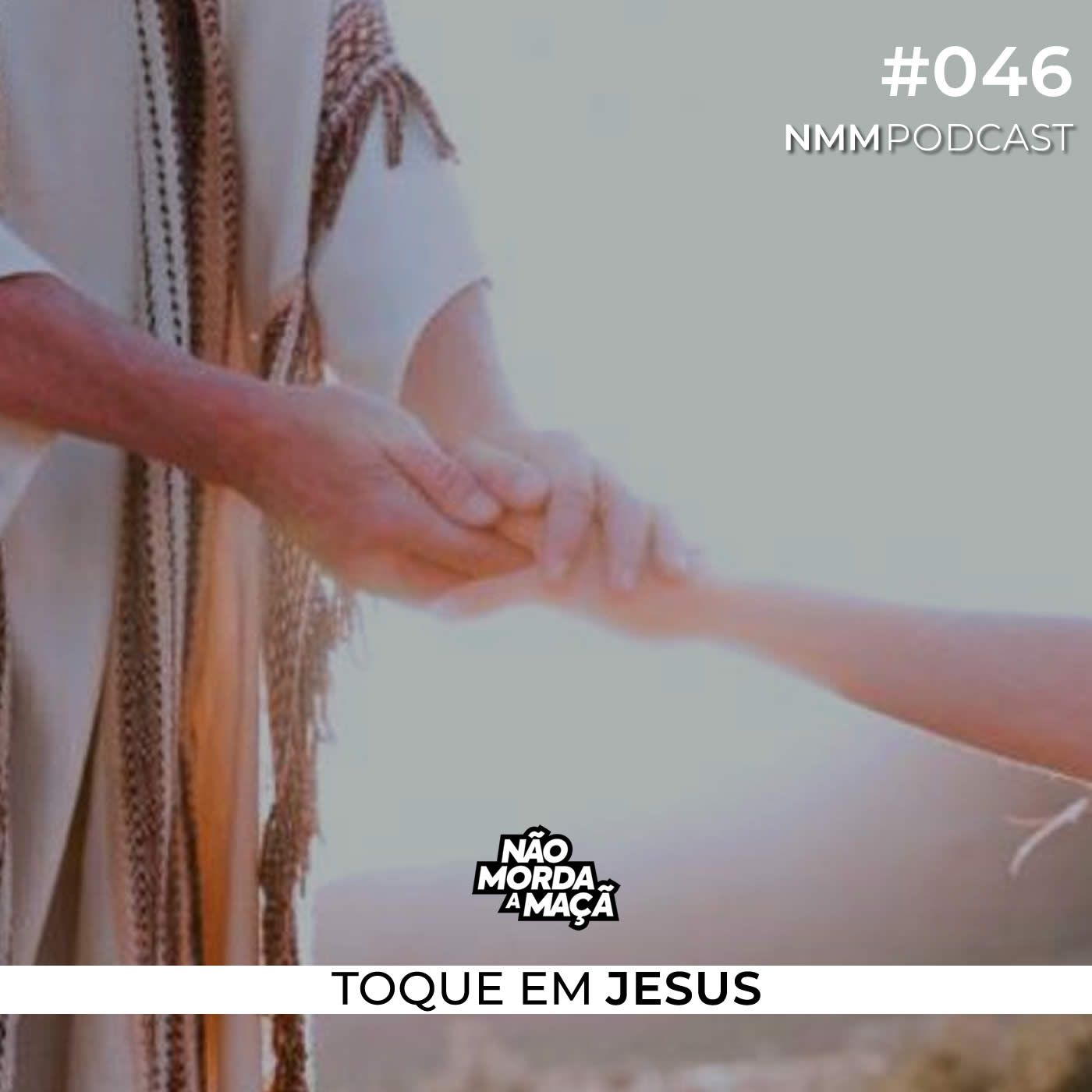 #46 - Toque em Jesus