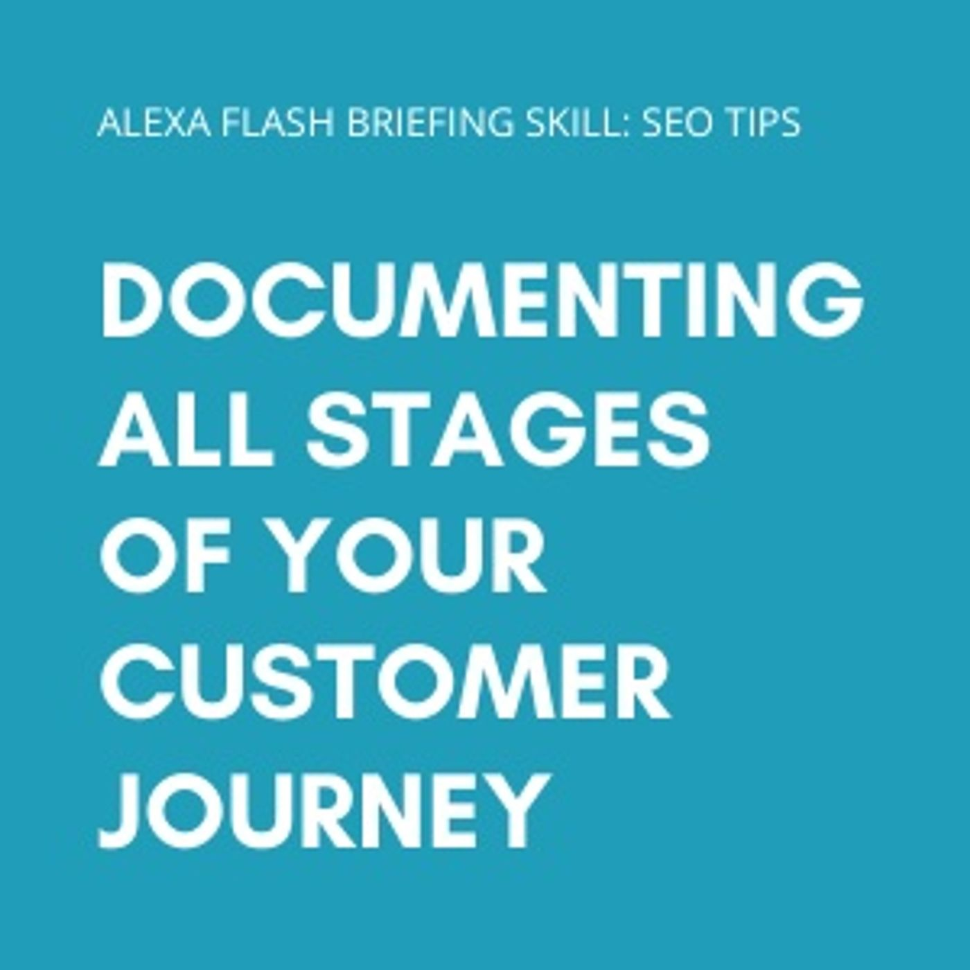 Documenting all stages of your customer journey