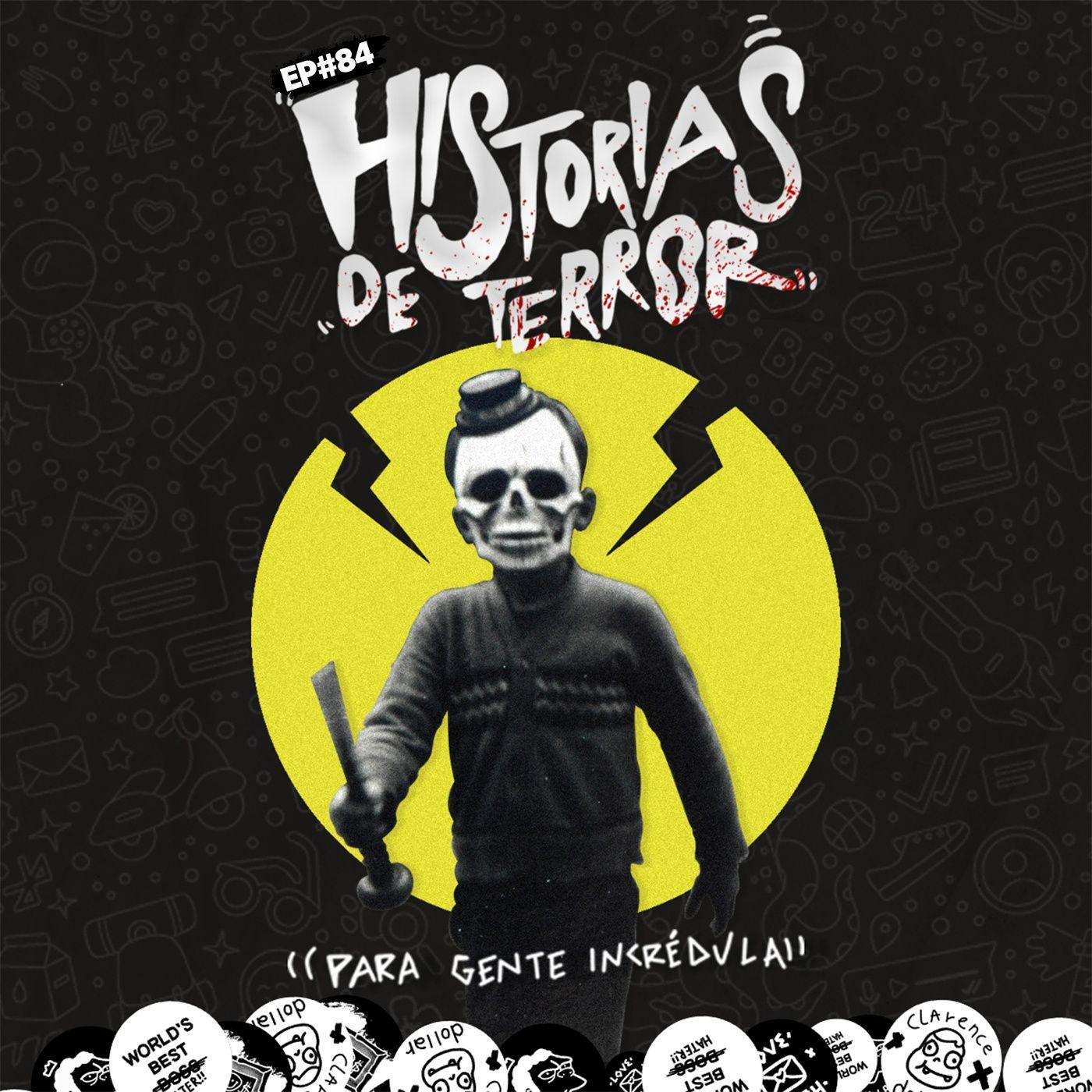 EP#84 - Historias de terror para gente incrédula
