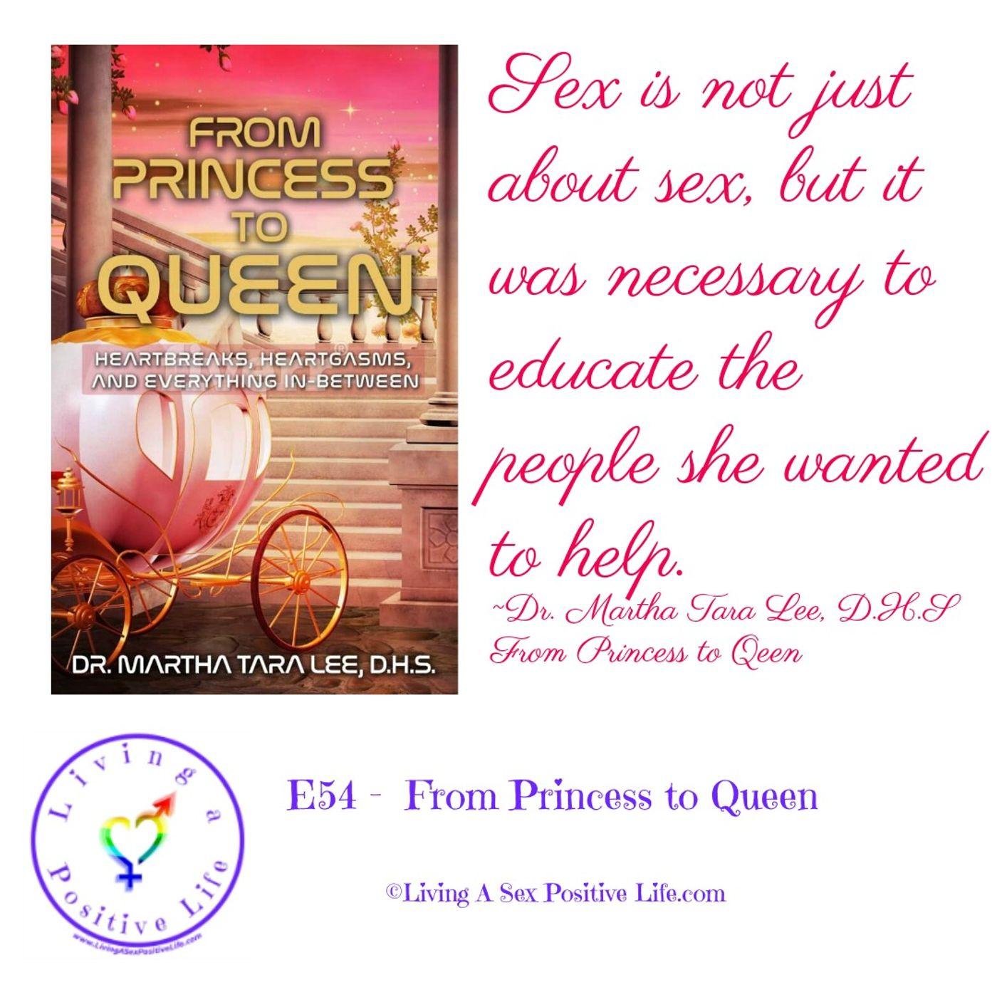 Sex Positive Me - E54 - From Princess to Queen