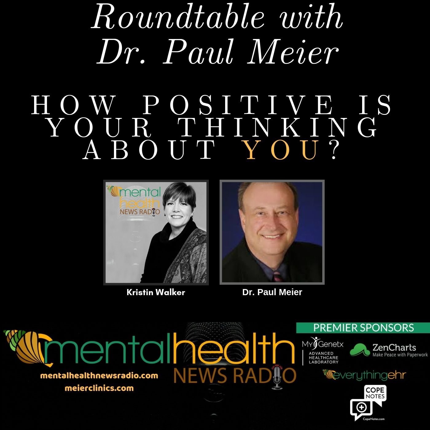 Mental Health News Radio - Roundtable with Dr. Paul Meier: How Positive Is Your Thinking About YOU?