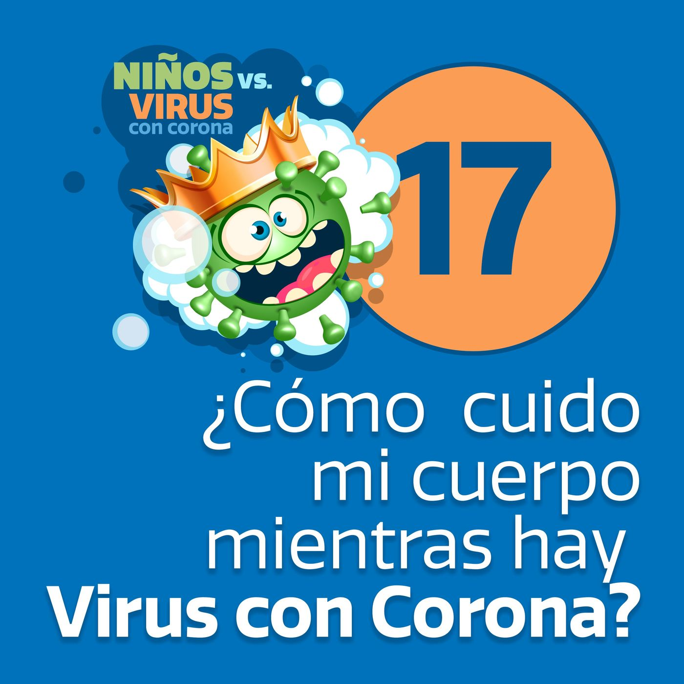 Día 17: La guardia de nuestro interior   ¿Cómo cuido mi cuerpo mientras hay Virus con corona?