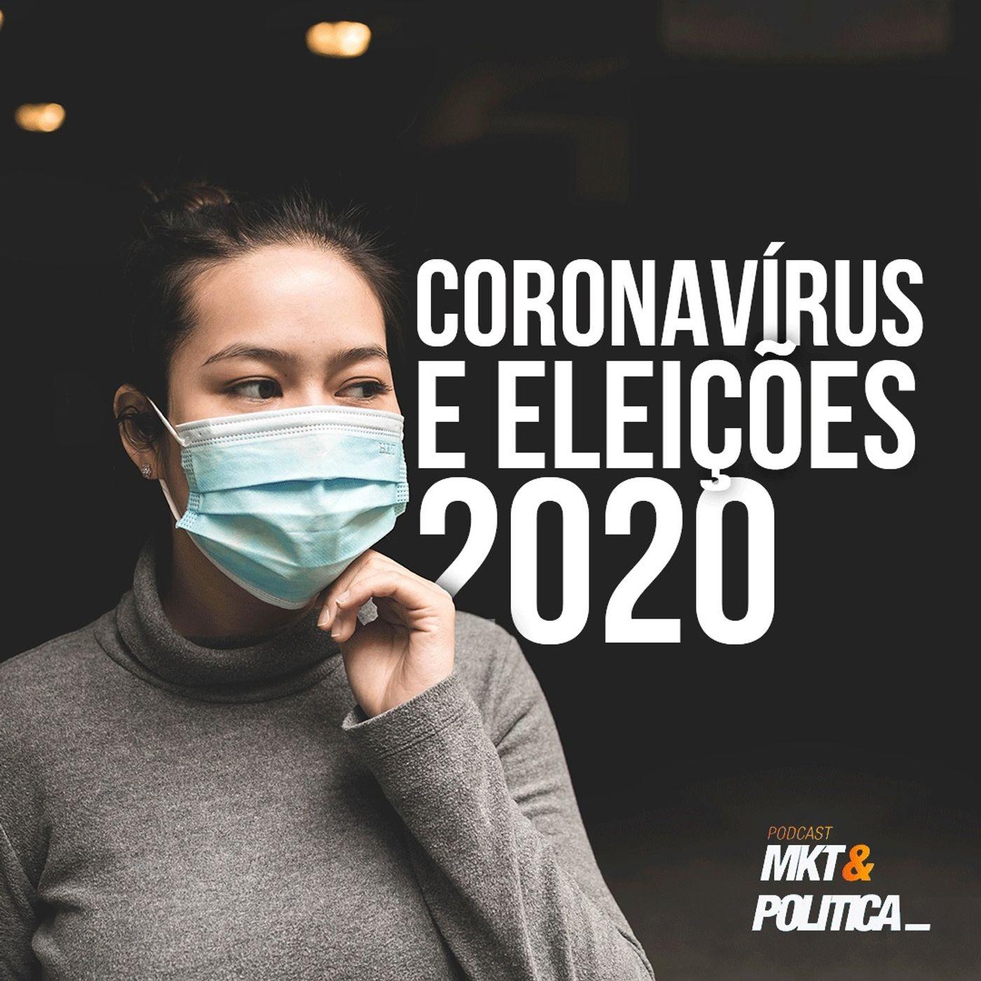 #06 Coronavírus e Eleições 2020