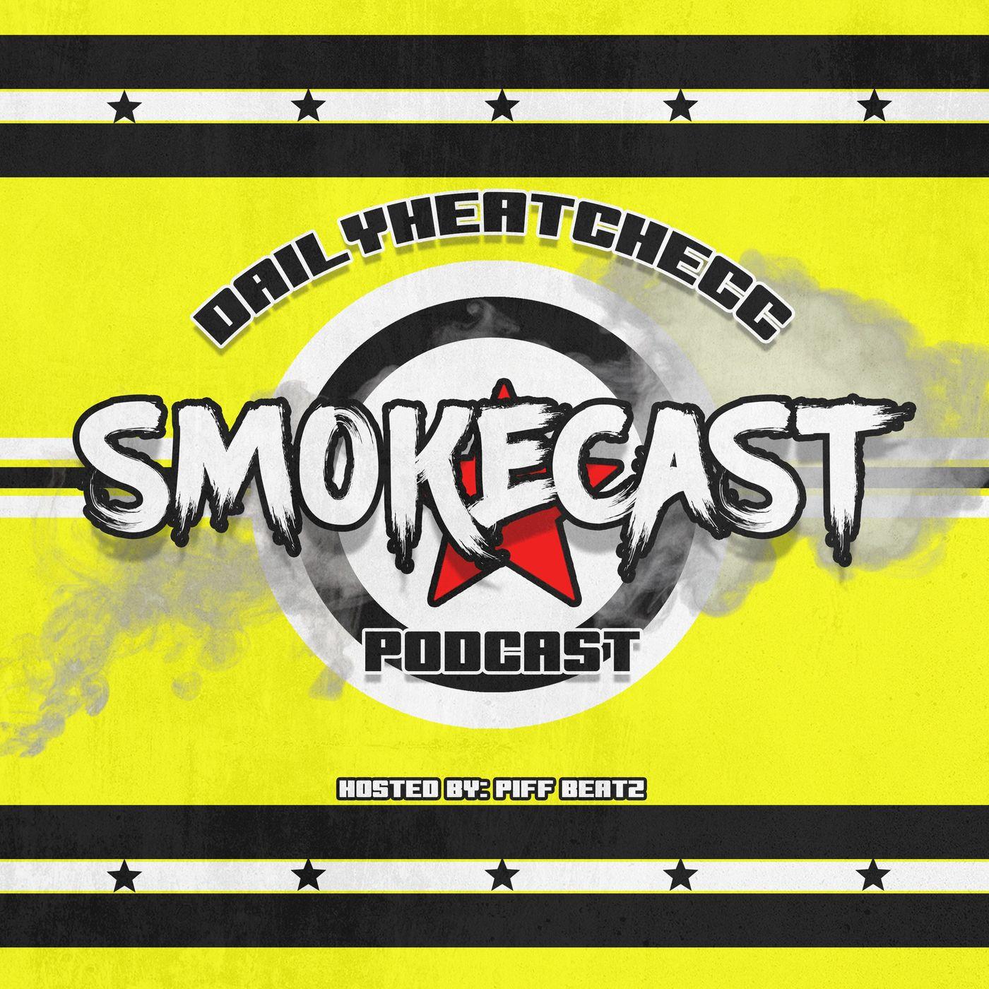 DailyHeatChecc Smokecast (Audio)